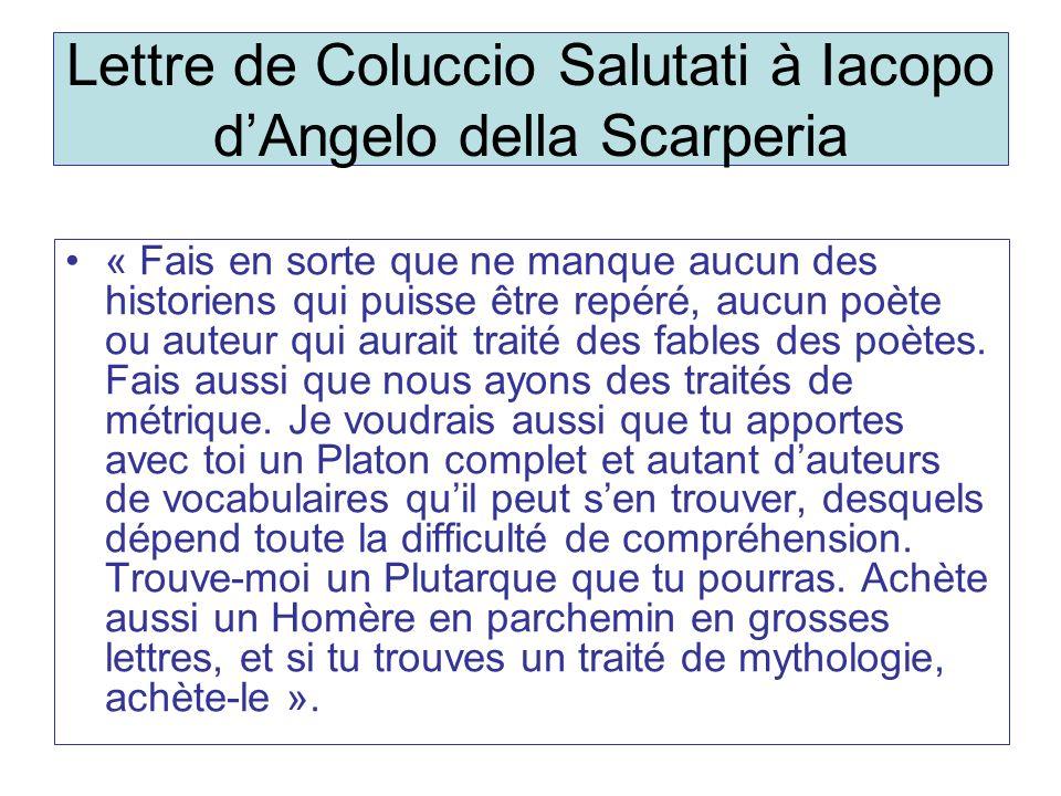 Lettre de Coluccio Salutati à Iacopo dAngelo della Scarperia « Fais en sorte que ne manque aucun des historiens qui puisse être repéré, aucun poète ou