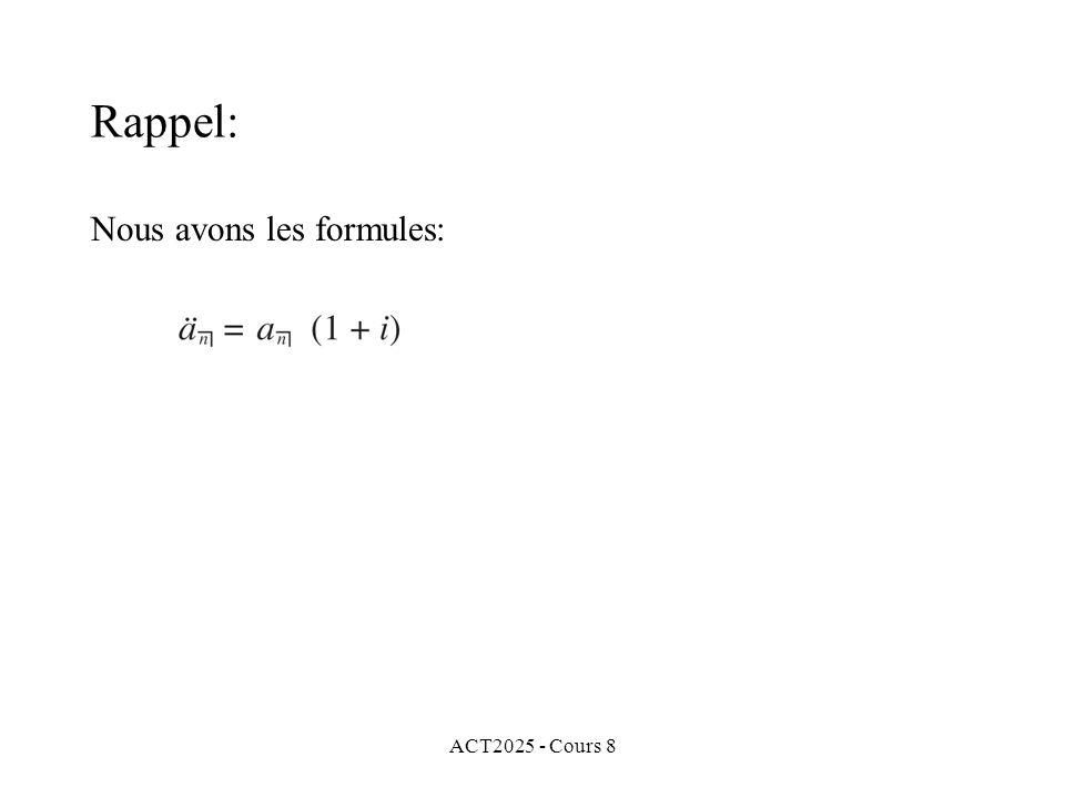ACT2025 - Cours 8 Nous avons les formules: Rappel: