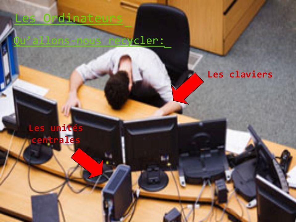 Les Ordinateurs _ Quallons-nous recycler: _ Les claviers Les unités centrales