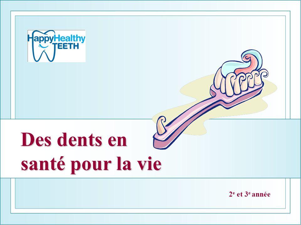 2 e et 3 e année Des dents en santé pour la vie