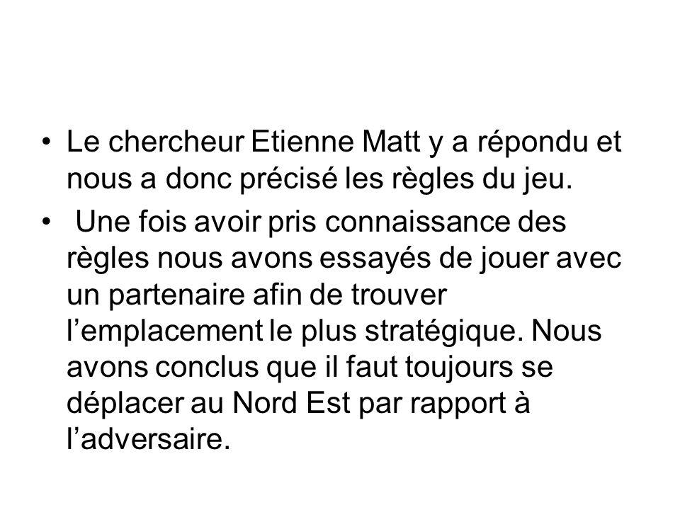 Le chercheur Etienne Matt y a répondu et nous a donc précisé les règles du jeu.