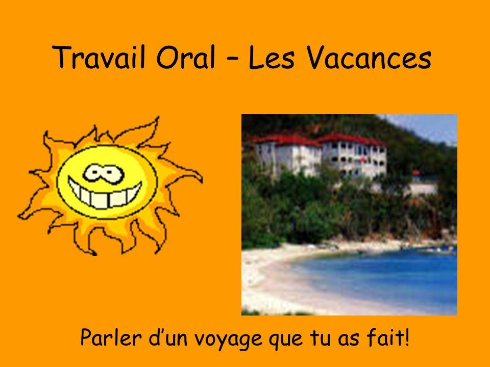 Travail Oral – Les Vacances Parler dun voyage que tu as fait!