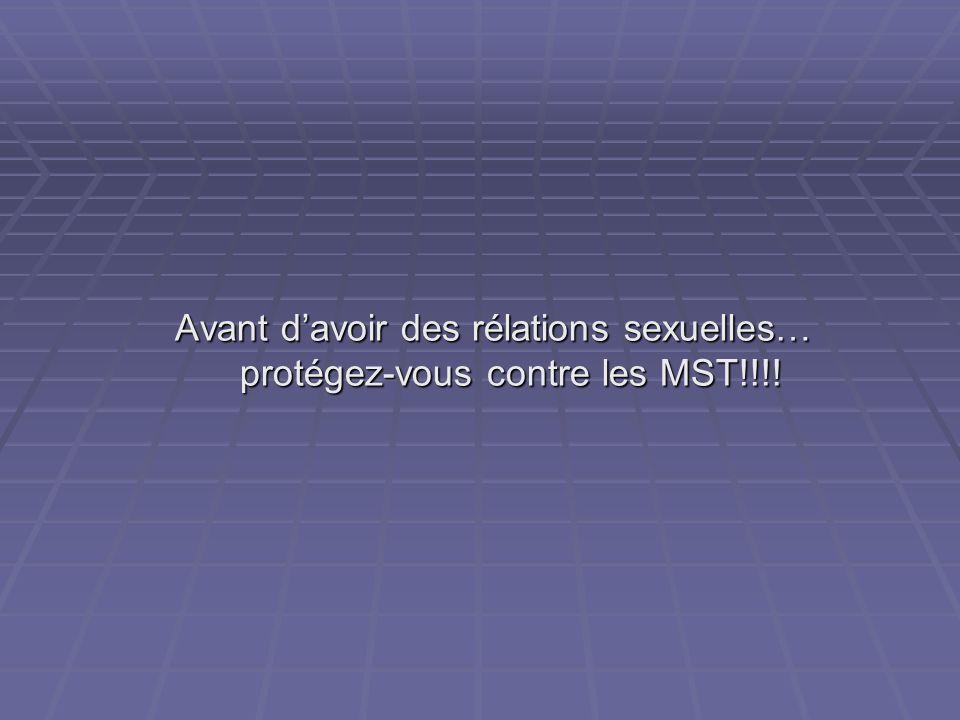 Avant davoir des rélations sexuelles… protégez-vous contre les MST!!!!
