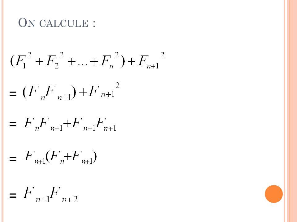 O N CALCULE : = = = =