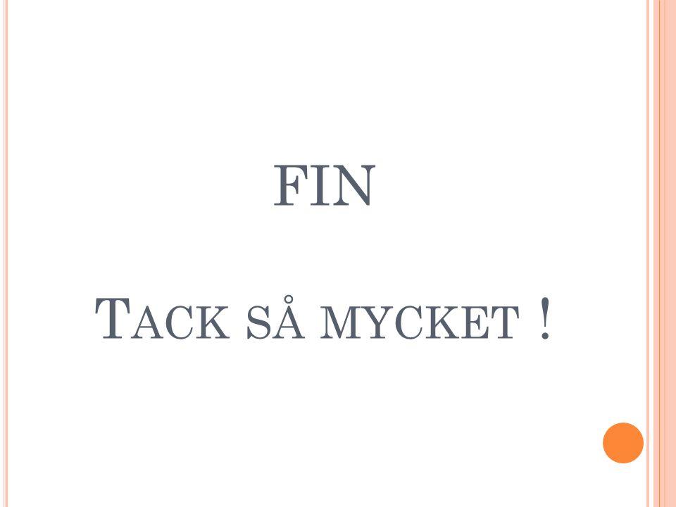 FIN T ACK SÅ MYCKET !