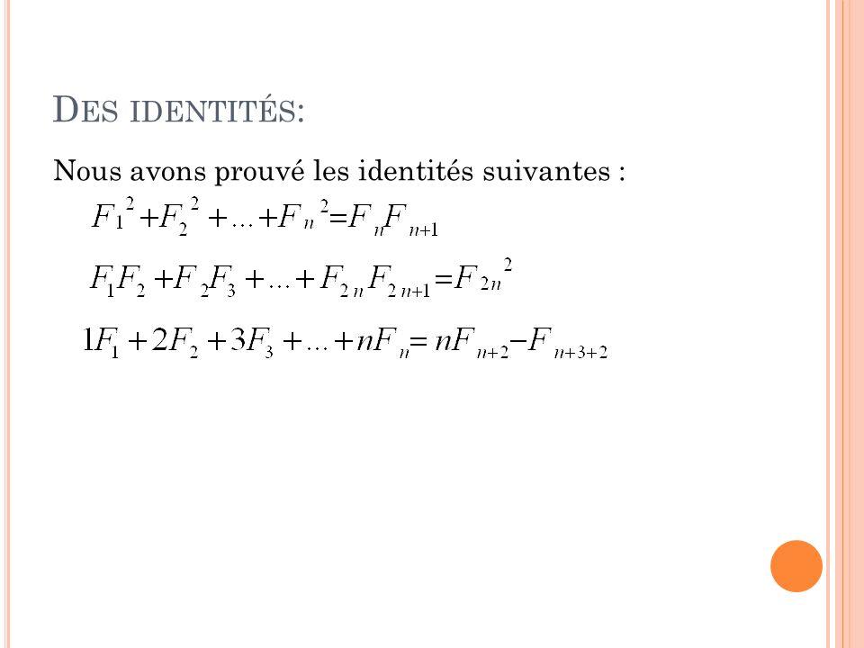 D ES IDENTITÉS : Nous avons prouvé les identités suivantes :