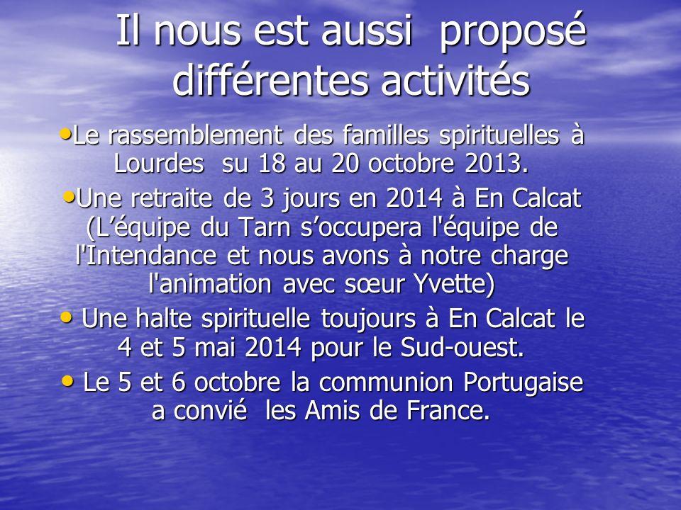 Il nous est aussi proposé différentes activités Le rassemblement des familles spirituelles à Lourdes su 18 au 20 octobre 2013. Le rassemblement des fa
