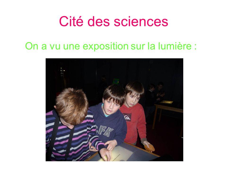 Cité des sciences On a vu une exposition sur la lumière :