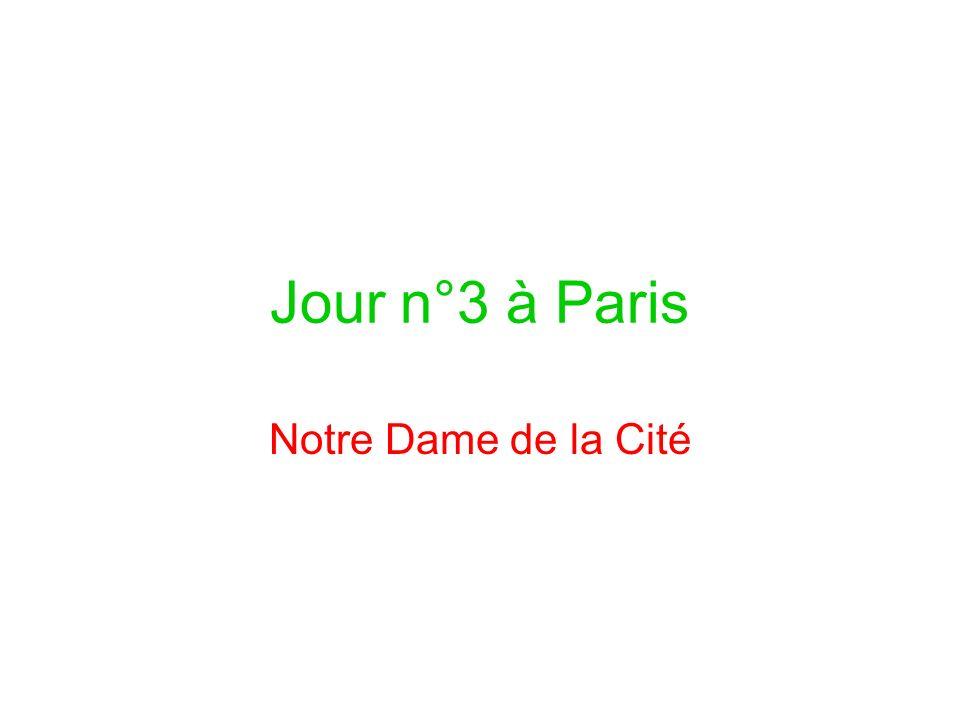 Jour n°3 à Paris Notre Dame de la Cité