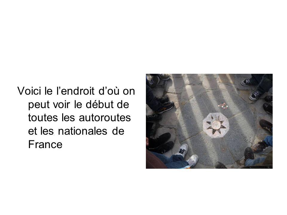Voici le lendroit doù on peut voir le début de toutes les autoroutes et les nationales de France