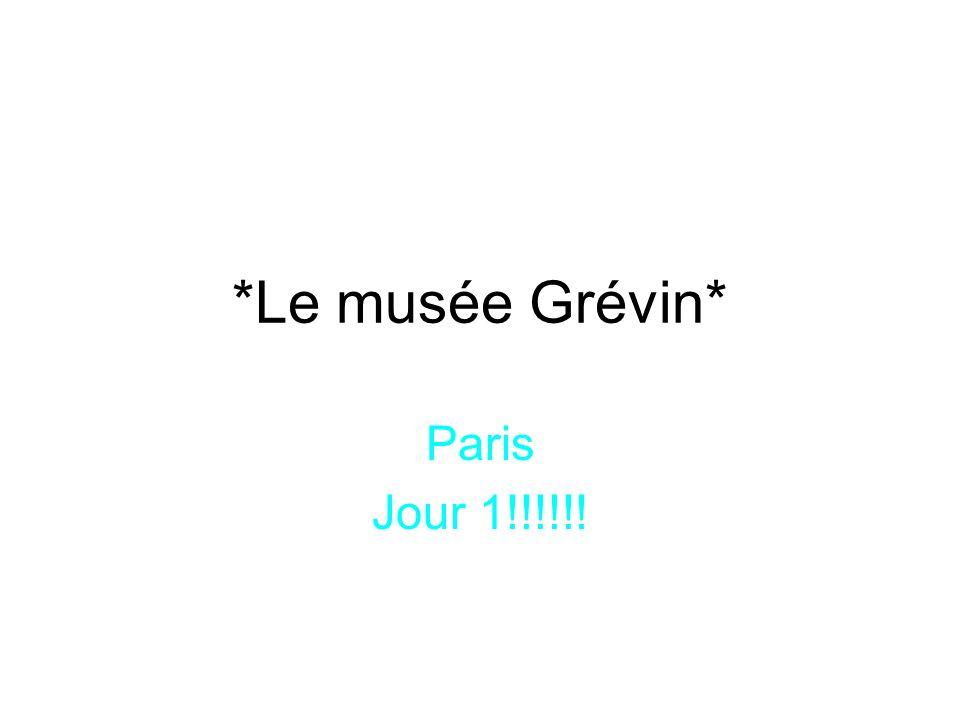 *Le musée Grévin* Paris Jour 1!!!!!!