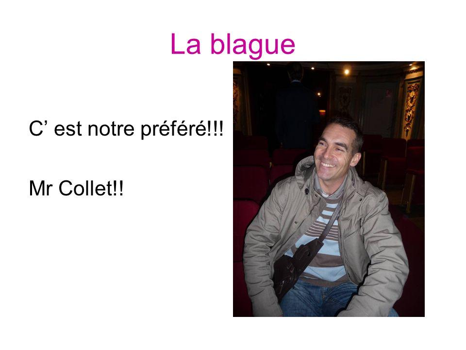 La blague C est notre préféré!!! Mr Collet!!