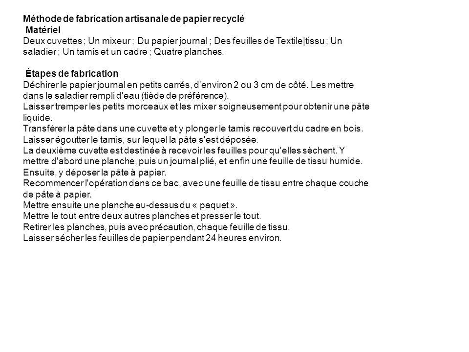 Méthode de fabrication artisanale de papier recyclé Matériel Deux cuvettes ; Un mixeur ; Du papier journal ; Des feuilles de Textile tissu ; Un saladier ; Un tamis et un cadre ; Quatre planches.