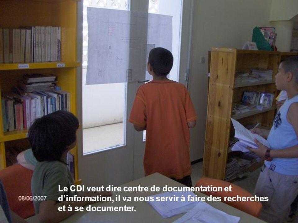 Le CDI veut dire centre de documentation et dinformation, il va nous servir à faire des recherches et à se documenter.