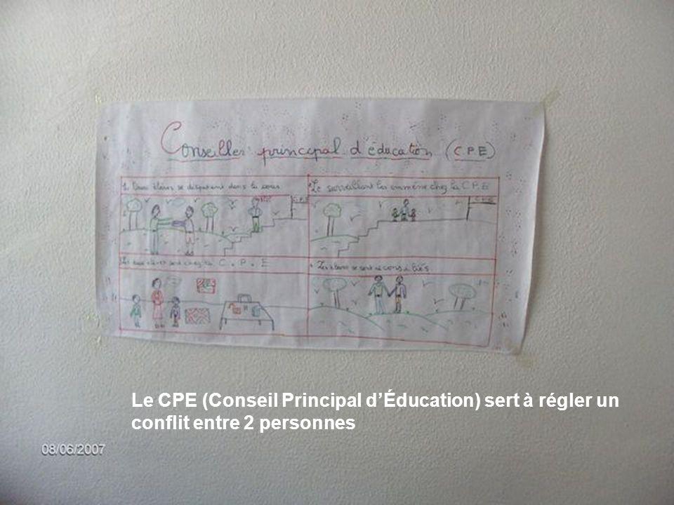 Le CPE (Conseil Principal dÉducation) sert à régler un conflit entre 2 personnes