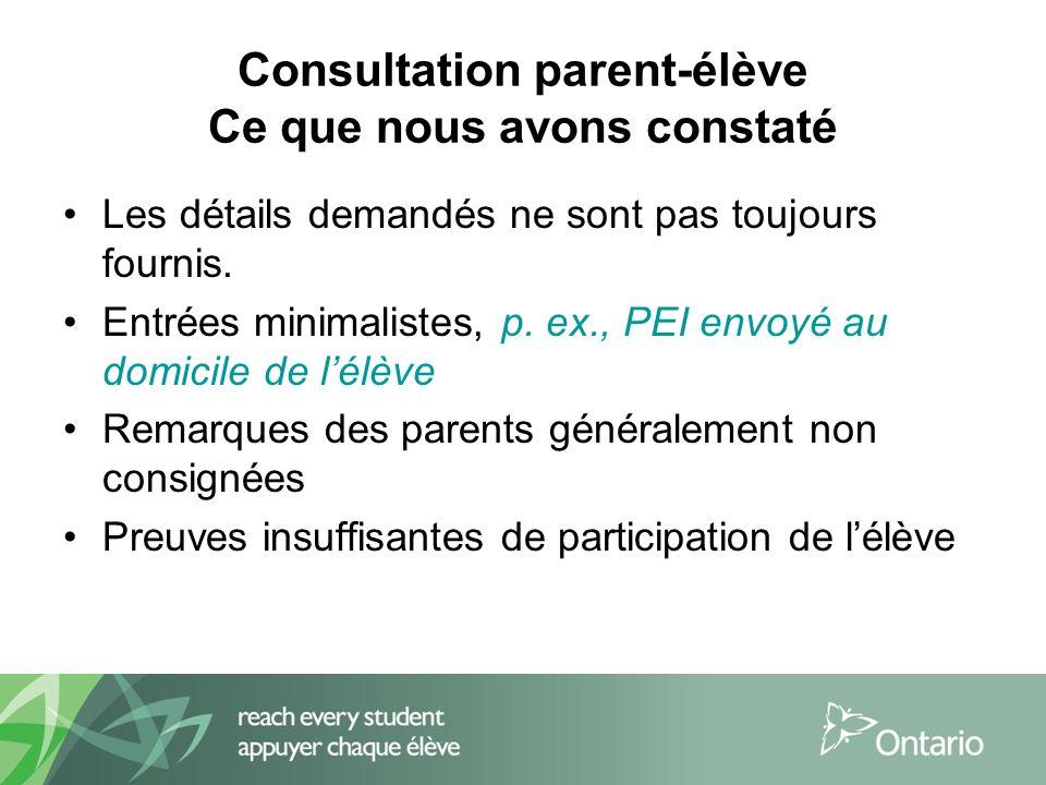 Consultation parent-élève Ce que nous avons constaté Les détails demandés ne sont pas toujours fournis.