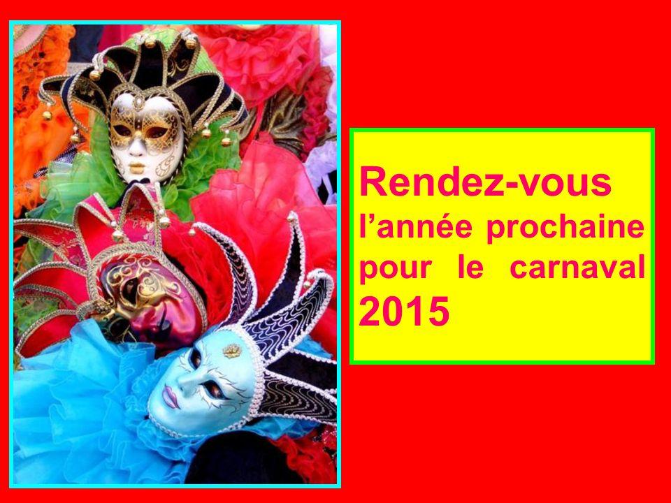 Rendez-vous lannée prochaine pour le carnaval 2015