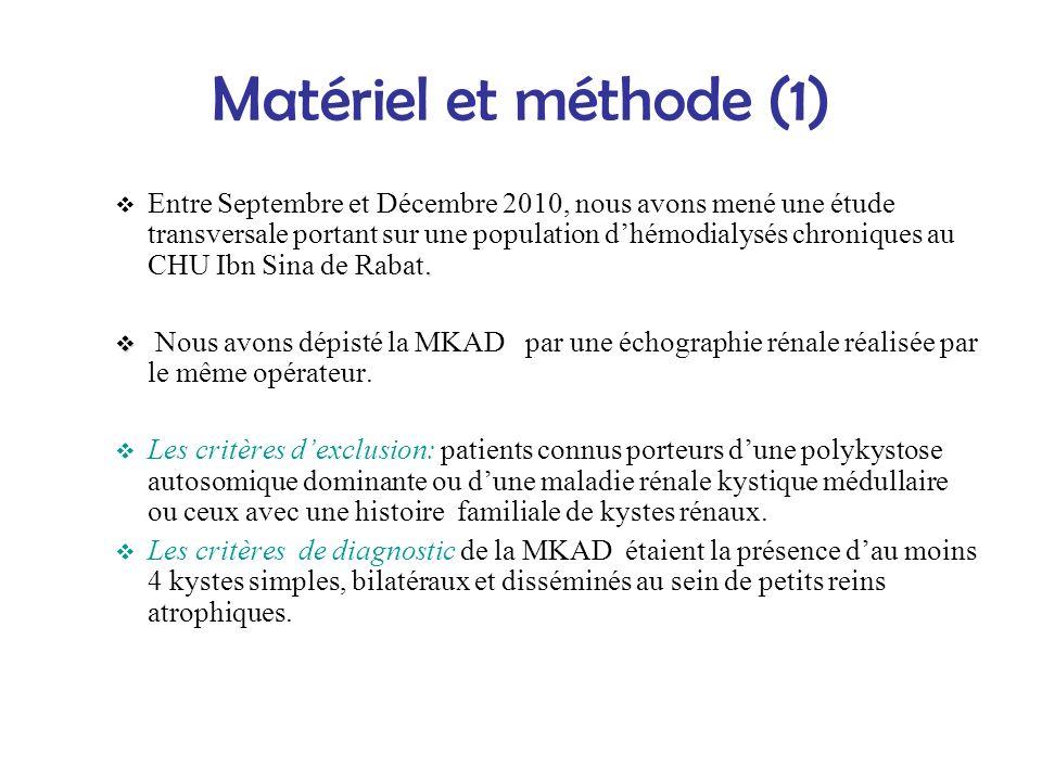 Matériel et méthode (1). Entre Septembre et Décembre 2010, nous avons mené une étude transversale portant sur une population dhémodialysés chroniques