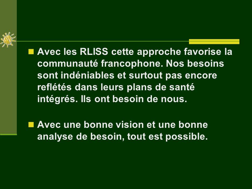 Avec les RLISS cette approche favorise la communauté francophone.