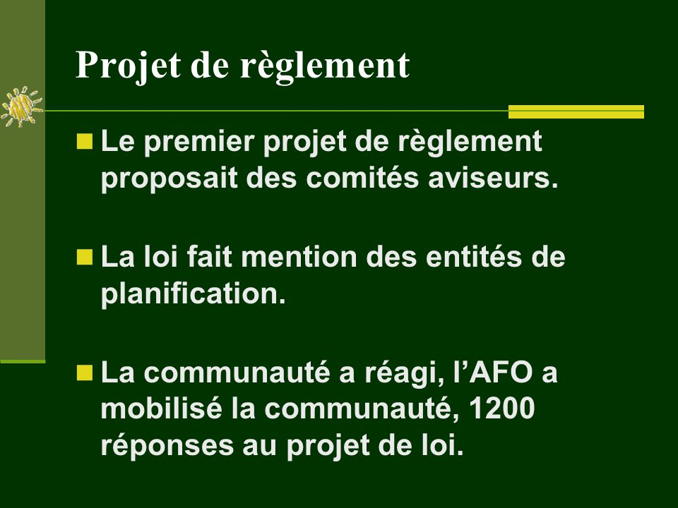 Projet de règlement Le premier projet de règlement proposait des comités aviseurs.