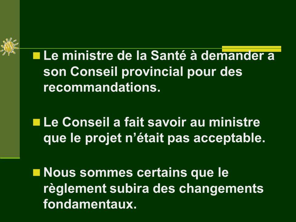 Le ministre de la Santé à demander a son Conseil provincial pour des recommandations.