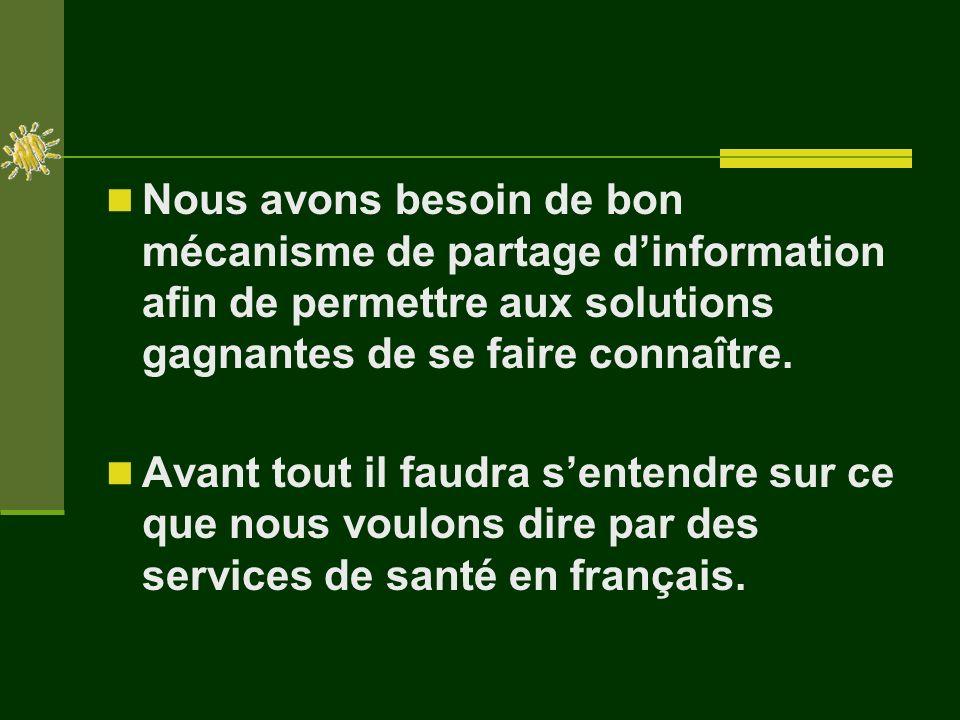 Désirons avoir un système parallèle.Des services par et pour les francophones.