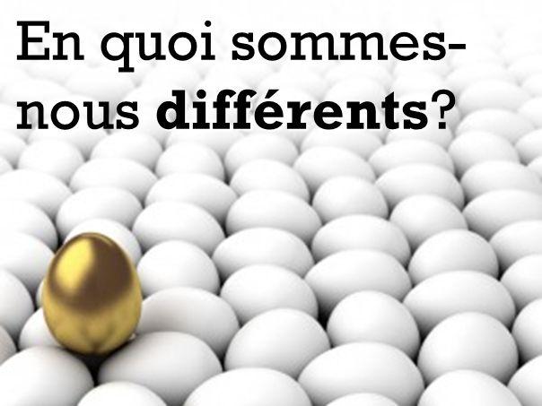 différents En quoi sommes- nous différents?