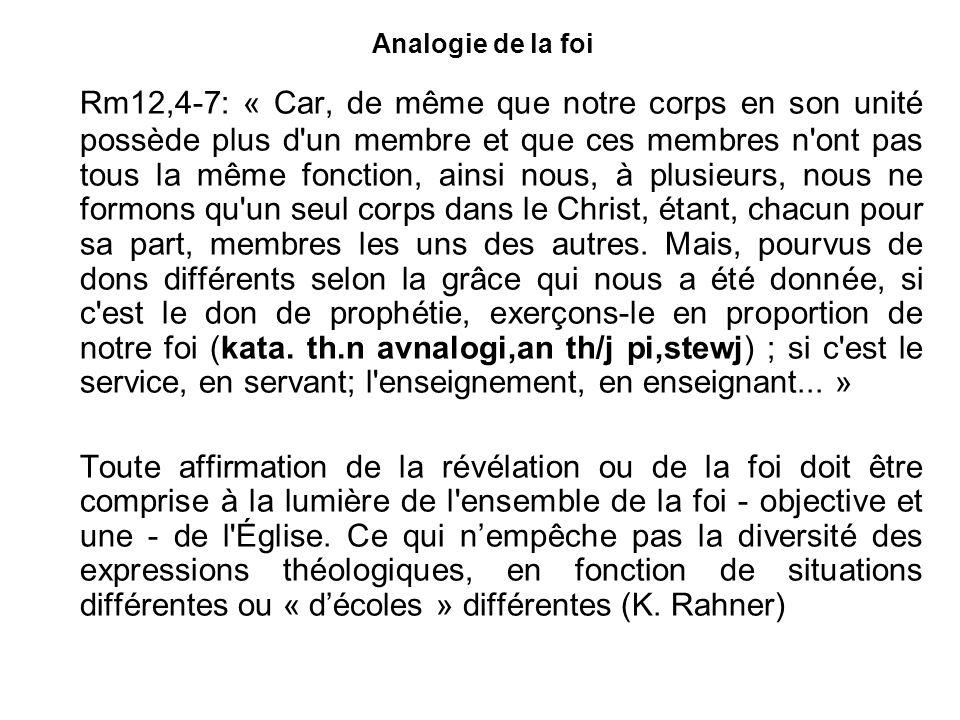 Analogie de la foi Rm12,4-7: « Car, de même que notre corps en son unité possède plus d un membre et que ces membres n ont pas tous la même fonction, ainsi nous, à plusieurs, nous ne formons qu un seul corps dans le Christ, étant, chacun pour sa part, membres les uns des autres.