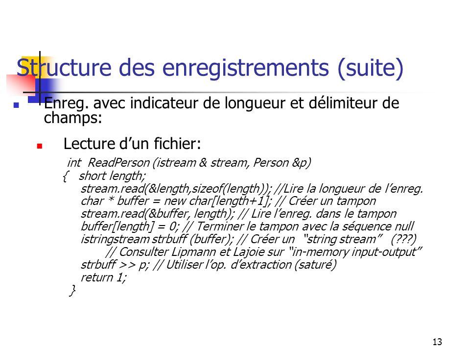 13 Structure des enregistrements (suite) Enreg.