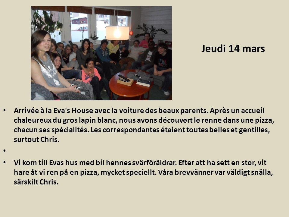 Jeudi 14 mars Arrivée à la Eva s House avec la voiture des beaux parents.