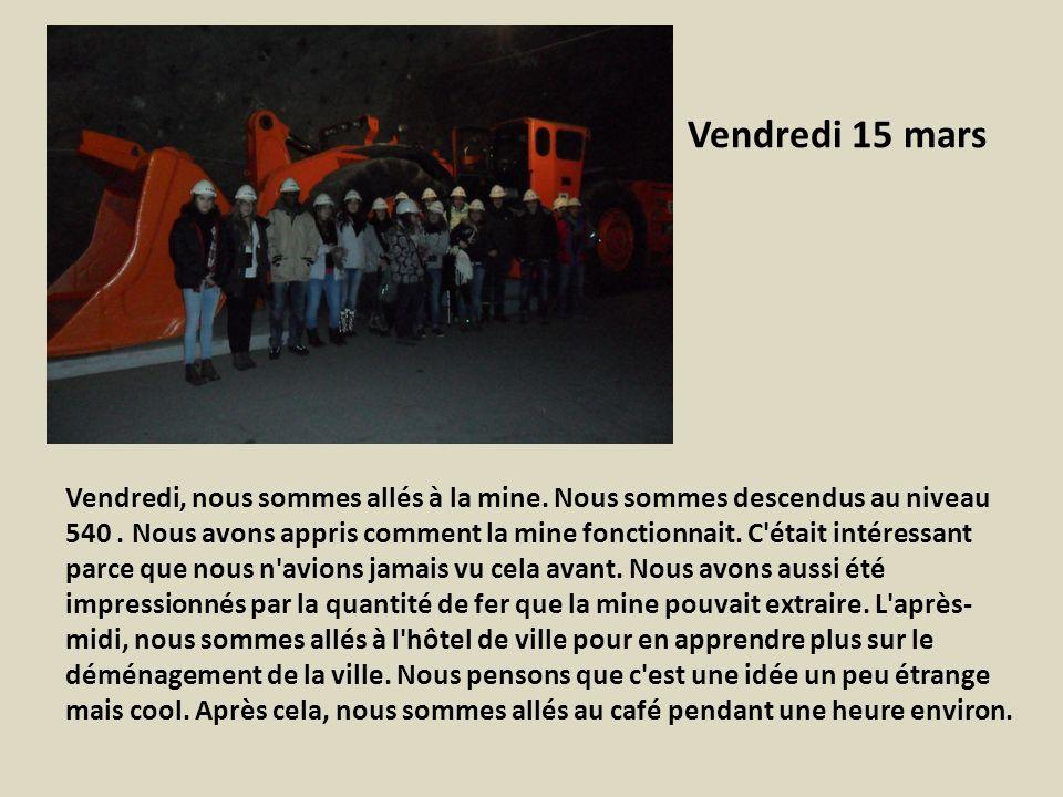 Vendredi 15 mars Vendredi, nous sommes allés à la mine.