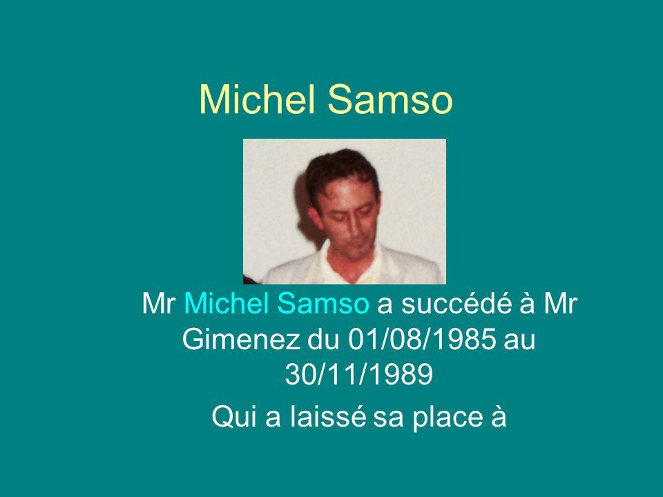 Mr saidi Marc du 01/12/1989 au 30/06/1992 qui lui-même a laissé sa place à Mr Philippe Cordier du 01/07/1992 au 01/01/1997.