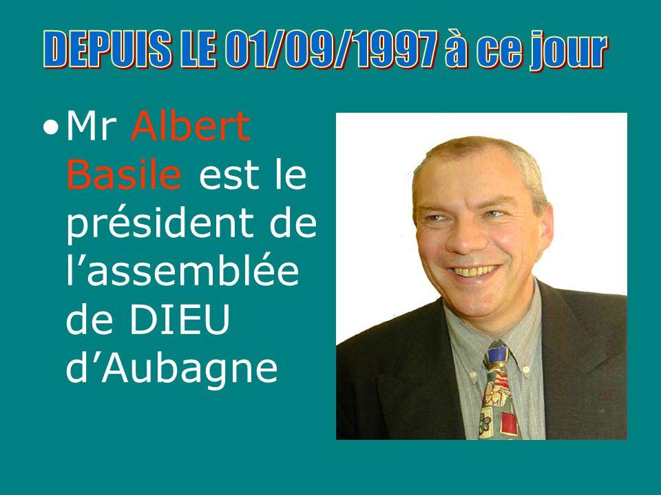 Mr Albert Basile est le président de lassemblée de DIEU dAubagne