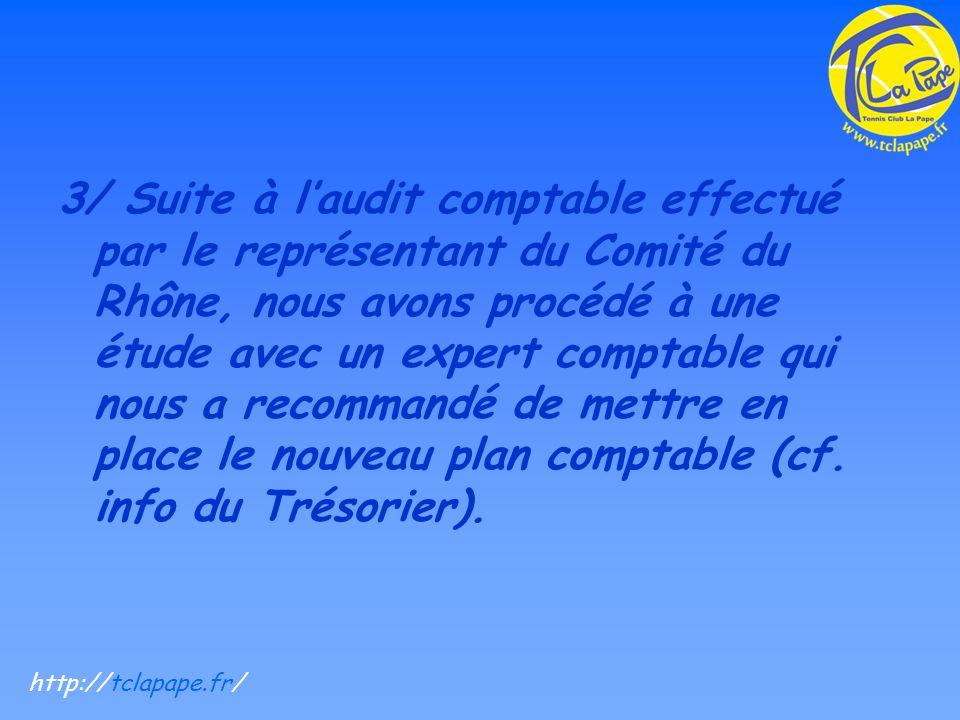 3/ Suite à laudit comptable effectué par le représentant du Comité du Rhône, nous avons procédé à une étude avec un expert comptable qui nous a recommandé de mettre en place le nouveau plan comptable (cf.