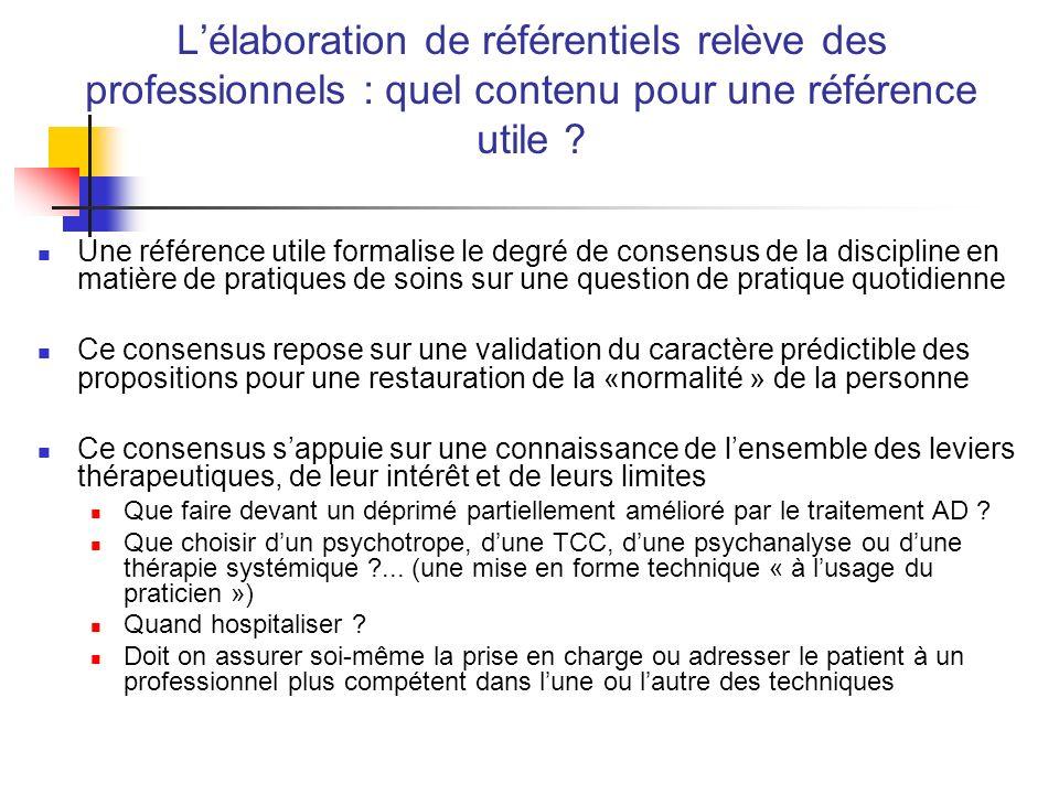 Lélaboration de référentiels relève des professionnels : quel contenu pour une référence utile ? Une référence utile formalise le degré de consensus d