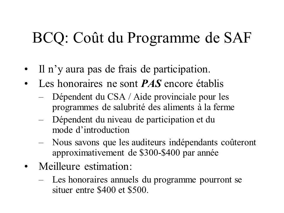 BCQ: Coût du Programme de SAF Il ny aura pas de frais de participation.
