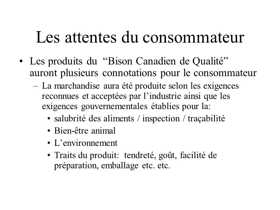 La pyramide du Bison Canadien de Qualité Demande du consommateur Inspection HACCP Programme SAF Identification de lanimal Programme de Standards Nationaux Code déthique du Bison Programmes vérifiables pour: Le bien-être animal Lenvironnement