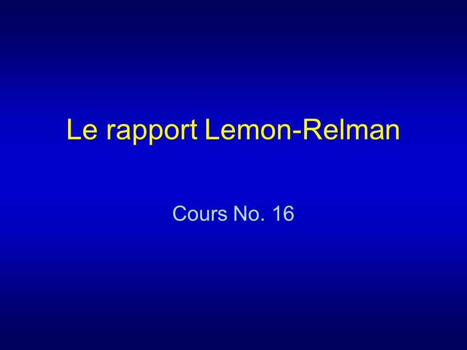 Le rapport Lemon-Relman Cours No. 16