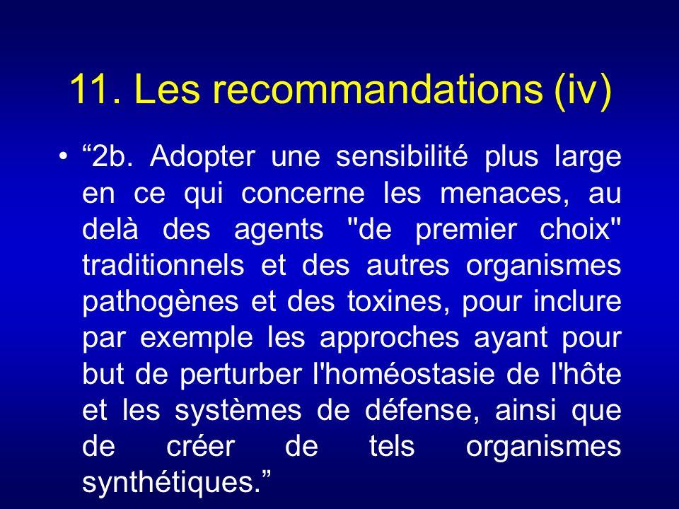 11. Les recommandations (iv) 2b. Adopter une sensibilité plus large en ce qui concerne les menaces, au delà des agents ''de premier choix'' traditionn