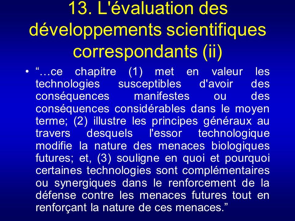 13. L'évaluation des développements scientifiques correspondants (ii) …ce chapitre (1) met en valeur les technologies susceptibles d'avoir des conséqu