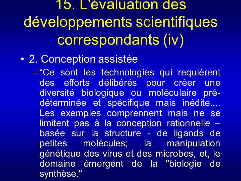 15. L'évaluation des développements scientifiques correspondants (iv) 2. Conception assistée –Ce sont les technologies qui requièrent des efforts déli
