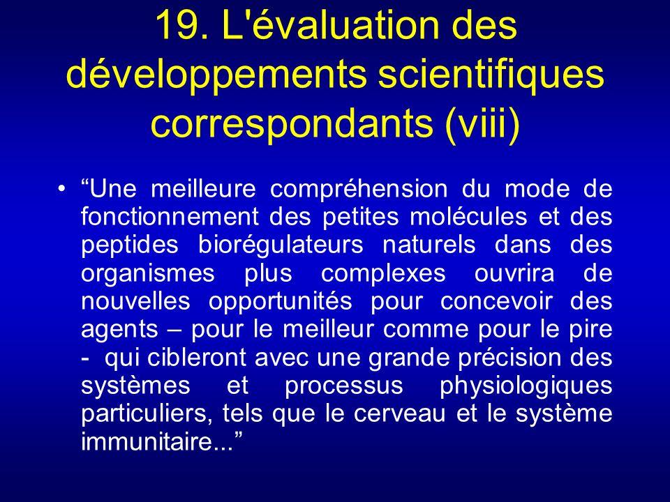 19. L'évaluation des développements scientifiques correspondants (viii) Une meilleure compréhension du mode de fonctionnement des petites molécules et