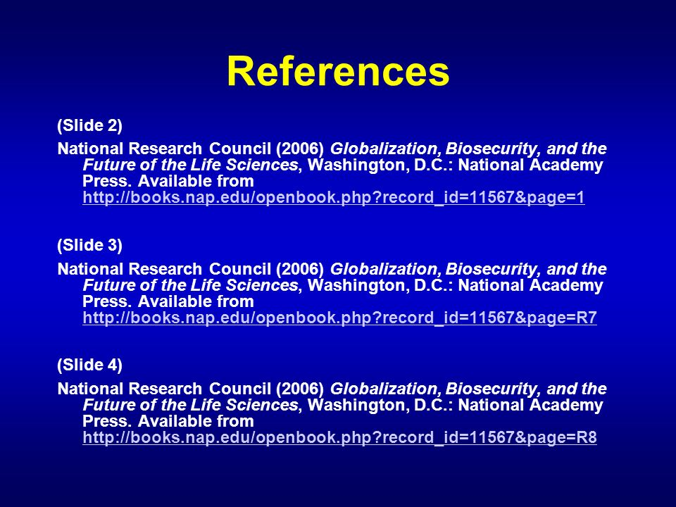 References (Slide 2) National Research Council (2006) Globalization, Biosecurity, and the Future of the Life Sciences, Washington, D.C.: National Acad