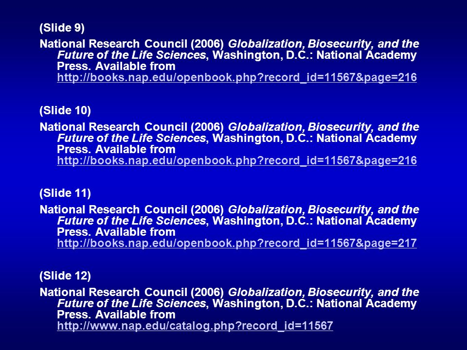 (Slide 9) National Research Council (2006) Globalization, Biosecurity, and the Future of the Life Sciences, Washington, D.C.: National Academy Press.