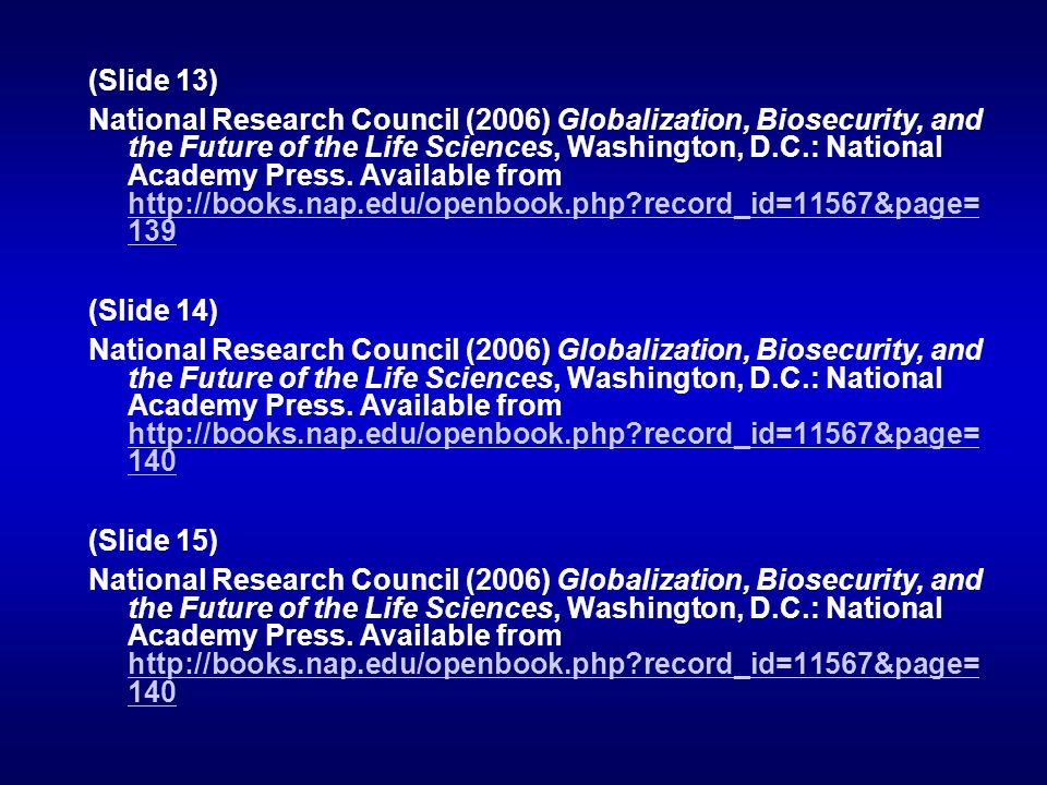 (Slide 13) National Research Council (2006) Globalization, Biosecurity, and the Future of the Life Sciences, Washington, D.C.: National Academy Press.