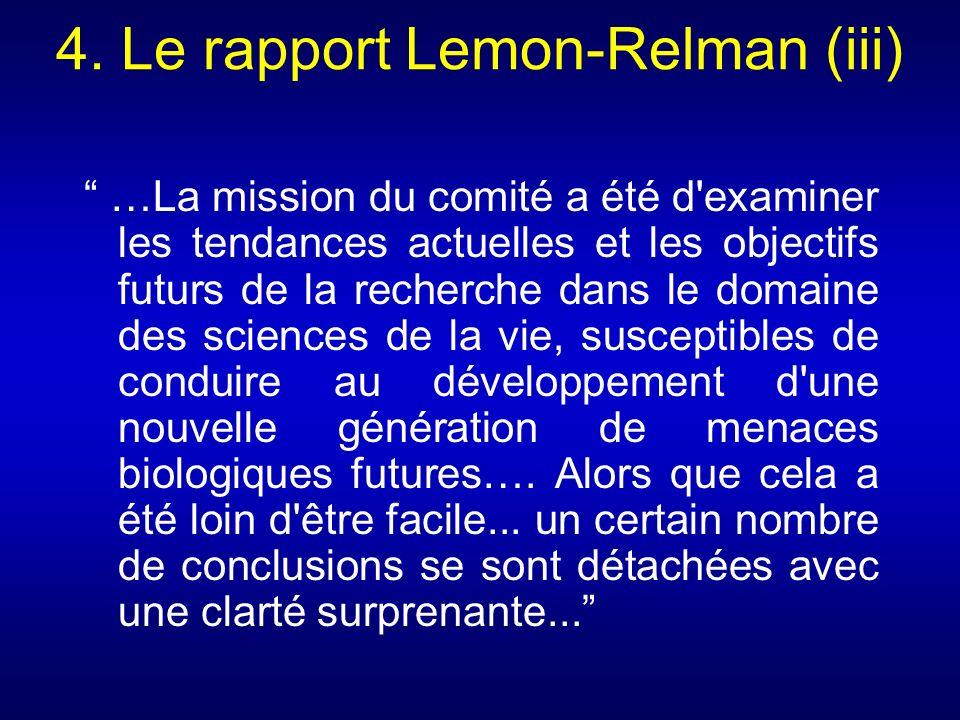 4. Le rapport Lemon-Relman (iii) …La mission du comité a été d'examiner les tendances actuelles et les objectifs futurs de la recherche dans le domain