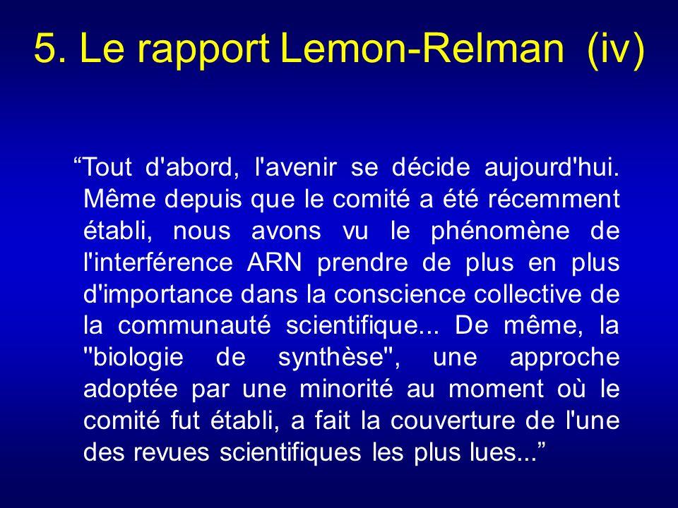 5. Le rapport Lemon-Relman (iv) Tout d'abord, l'avenir se décide aujourd'hui. Même depuis que le comité a été récemment établi, nous avons vu le phéno