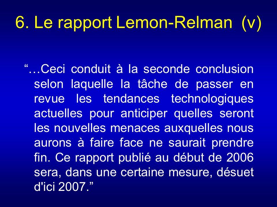 6. Le rapport Lemon-Relman (v) …Ceci conduit à la seconde conclusion selon laquelle la tâche de passer en revue les tendances technologiques actuelles