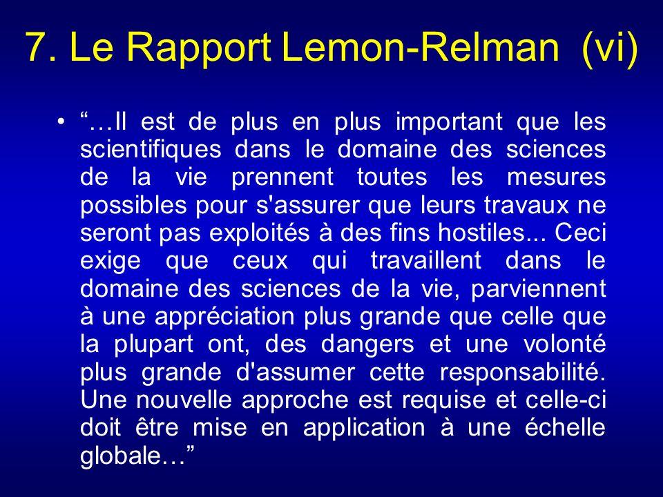 7. Le Rapport Lemon-Relman (vi) …Il est de plus en plus important que les scientifiques dans le domaine des sciences de la vie prennent toutes les mes