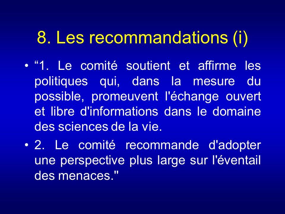 8. Les recommandations (i) 1. Le comité soutient et affirme les politiques qui, dans la mesure du possible, promeuvent l'échange ouvert et libre d'inf